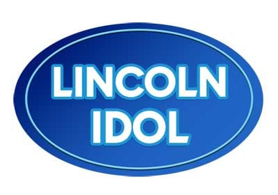 Lincoln Idol Auditions for coveted Front of the Line pass to